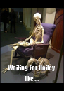 Waiting for Hailey like.... - Personalised Poster A4 size