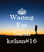 Waiting For You Sarah kelian#16 - Personalised Poster A4 size
