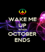 WAKE ME UP WHEN OCTOBER ENDS - Personalised Poster A4 size
