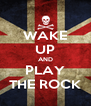 WAKE UP AND PLAY THE ROCK - Personalised Poster A4 size