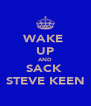 WAKE  UP AND SACK  STEVE KEEN - Personalised Poster A4 size