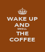 WAKE UP AND SMELL THE COFFEE - Personalised Poster A4 size