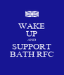 WAKE UP AND SUPPORT BATH RFC - Personalised Poster A4 size