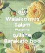 Walaikomus Salam Warahma  tullahe Barakato hoo - Personalised Poster A4 size
