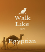 Walk Like AN  Egyptian - Personalised Poster A4 size