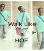 Walk Like You Own a HOE - Personalised Poster A4 size