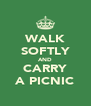 WALK SOFTLY AND CARRY A PICNIC - Personalised Poster A4 size