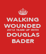 WALKING WOUNDED 2012 TEAM UP WITH DOUGLAS BADER - Personalised Poster A4 size