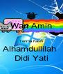 Wan Amin  Terima Kasih Alhamdullilah  Didi Yati - Personalised Poster A4 size
