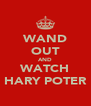 WAND OUT AND WATCH HARY POTER - Personalised Poster A4 size