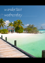 wanderlust wednesday.............................. - Personalised Poster A4 size