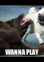 WANNA PLAY - Personalised Poster A4 size