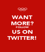 WANT MORE? FOLLOW US ON TWITTER! - Personalised Poster A4 size