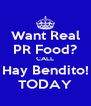Want Real PR Food? CALL Hay Bendito! TODAY - Personalised Poster A4 size
