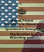 War is Peace Freedom is Slavery Ignorance is Strength Big Brother Is Watching you! - Personalised Poster A4 size