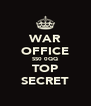 WAR OFFICE SS0 0QQ TOP SECRET - Personalised Poster A4 size