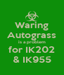 Waring Autograss is a problem for IK202 & IK955 - Personalised Poster A4 size