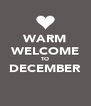 WARM WELCOME TO DECEMBER  - Personalised Poster A4 size