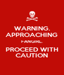 WARNING. APPROACHING FANGIRL. PROCEED WITH CAUTION - Personalised Poster A4 size