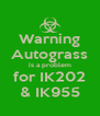 Warning Autograss is a problem for IK202 & IK955 - Personalised Poster A4 size