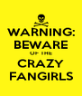 WARNING: BEWARE OF THE CRAZY FANGIRLS - Personalised Poster A4 size
