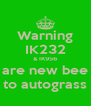 Warning IK232 & IK956 are new bee to autograss - Personalised Poster A4 size