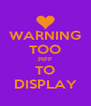 WARNING TOO PIFF TO DISPLAY - Personalised Poster A4 size