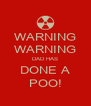 WARNING WARNING DAD HAS DONE A POO! - Personalised Poster A4 size