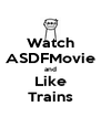 Watch ASDFMovie and Like Trains - Personalised Poster A4 size