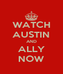 WATCH AUSTIN AND ALLY NOW - Personalised Poster A4 size