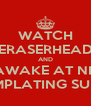 WATCH ERASERHEAD AND LIE AWAKE AT NIGHT CONTEMPLATING SUFFERING - Personalised Poster A4 size