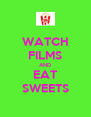 WATCH FILMS AND EAT SWEETS - Personalised Poster A4 size