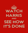 WATCH HARRIS AND SEE HOW IT'S DONE - Personalised Poster A4 size