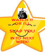 WATCH IT OR I'LL SLAP YOU INTO NEXT WEEK! - Personalised Poster A4 size