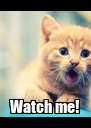 Watch me! - Personalised Poster A4 size