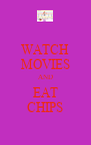 WATCH MOVIES AND EAT CHIPS - Personalised Poster A4 size
