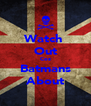 Watch  Out Coz Batmans About - Personalised Poster A4 size