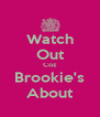 Watch Out Coz Brookie's About - Personalised Poster A4 size