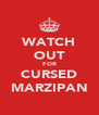 WATCH OUT FOR CURSED MARZIPAN - Personalised Poster A4 size