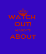 WATCH  OUT! MANDY'S ABOUT  - Personalised Poster A4 size