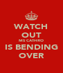 WATCH OUT MS CATHRO IS BENDING OVER - Personalised Poster A4 size