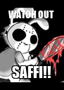 WATCH OUT  SAFFI!! - Personalised Poster A4 size