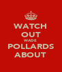 WATCH OUT WADE POLLARDS ABOUT - Personalised Poster A4 size