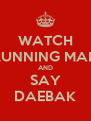 WATCH RUNNING MAN AND SAY DAEBAK - Personalised Poster A4 size