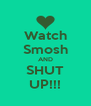 Watch Smosh AND SHUT UP!!! - Personalised Poster A4 size