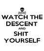 WATCH THE DESCENT AND SHIT  YOURSELF - Personalised Poster A4 size