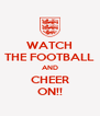 WATCH THE FOOTBALL AND CHEER ON!! - Personalised Poster A4 size