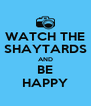 WATCH THE SHAYTARDS AND BE HAPPY - Personalised Poster A4 size