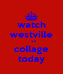 watch westville    vs collage today - Personalised Poster A4 size