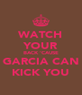 WATCH YOUR BACK 'CAUSE GARCIA CAN KICK YOU - Personalised Poster A4 size